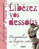 echange, troc Mademoiselle Dimanche - Libérez vos dessous : Personnaliser sa lingerie coton