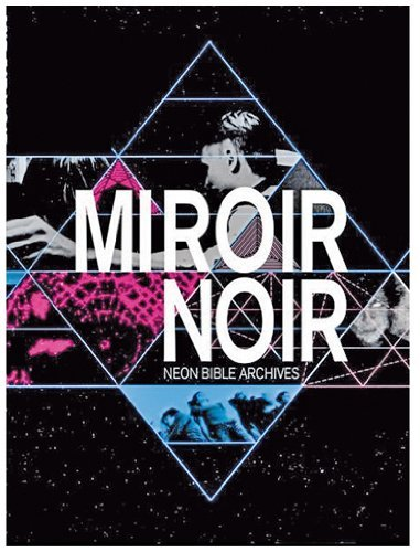 Arcade Fire - Miroir Noir: Neon Bible Archives