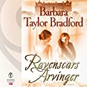 Ravenscars arvinger (Ravenscar 2) Audiobook by Barbara Taylor Bradford Narrated by Louise Herbert