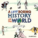 A Less Boring History of the World (       UNABRIDGED) by Dave Rear Narrated by Miles Jupp