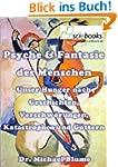 Psyche & Fantasie des Menschen - Unse...