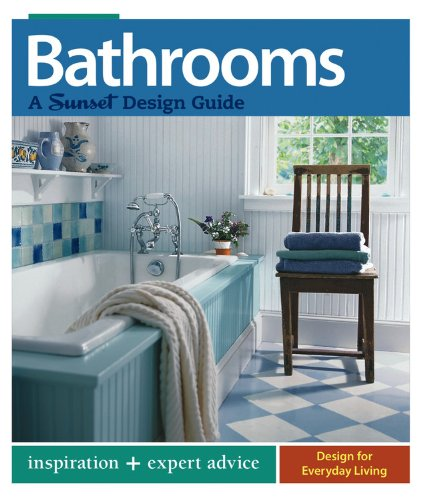 Bathrooms: A Sunset Design Guide: Inspiration + Expert Advice