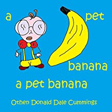 A Pet Banana (       UNABRIDGED) by Othen Donald Dale Cummings Narrated by David Zarbock