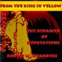 The Repairer of Reputations (       UNABRIDGED) by Robert W. Chambers Narrated by Mike Vendetti