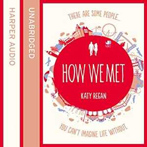 How We Met | [Katy Regan]