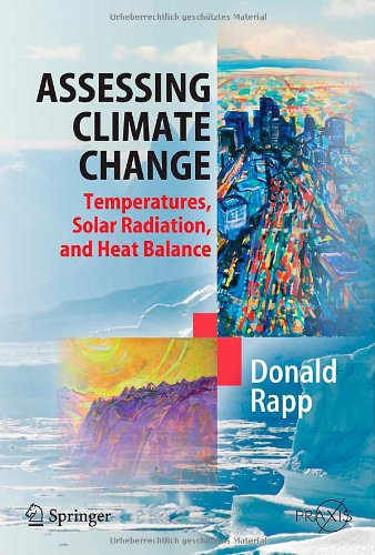 Assessing Climate Change: Temperatures, Solar Radiation and Heat Balance