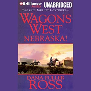 Nebraska!: Wagons West, Book 2 | [Dana Fuller Ross]