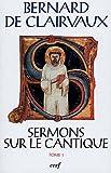 echange, troc Bernard de Clairvaux saint - Sermons sur le Cantique : Tome 1 (Sermons 1-15)