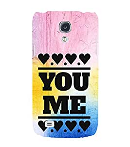 EPICCASE me and you Mobile Back Case Cover For Samsung Galaxy S4 (Designer Case)