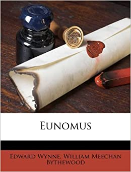 Eunomus: Edward Wynne, William Meechan Bythewood: 9781173846626 ...