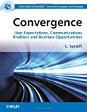 img - for Convergence in Communications Networks: End-User Requirements, Technology Enablers, Industry Challenges & Business Opportunities book / textbook / text book