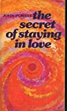 The Secret of Staying in Love (0913592293) by Powell, John Joseph