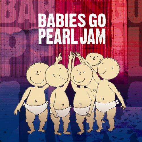 Babies Go Pearl Jam