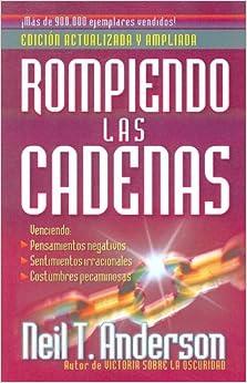 Rompiendo las Cadenas / Bondage Breaker (Spanish Edition