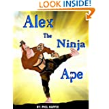 Alex The Ninja Ape (Animal Epic Rhymes - Story Picture Book For Kids)