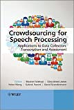 img - for Crowdsourcing for Speech Processing: Applications to Data Collection, Transcription and Assessment book / textbook / text book