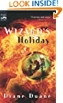 Wizard's Holiday (Young Wizards Series)