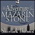 Sherlock Holmes: The Adventure of the Mazarin Stone | Sir Arthur Conan Doyle
