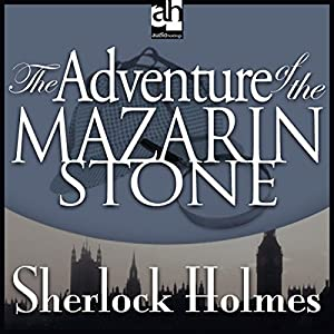 Sherlock Holmes: The Adventure of the Mazarin Stone Hörbuch