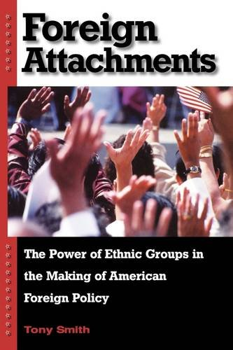 Foreign Attachments: The Power of Ethnic Groups in the...