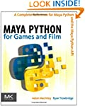 Maya Python for Games and Film: A Com...