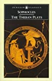 Image of The Theban Plays: Oedipus the King, Oedipus at Colonus, Antigone