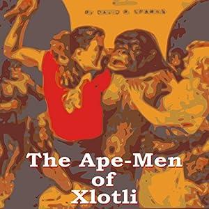 The Ape Men of Xlotli Audiobook