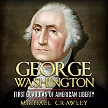 George Washington: First Guardian of American Liberty Audiobook by Michael Crawley Narrated by Jodi Stapler