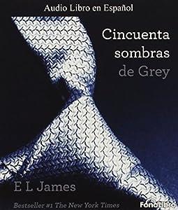 Cincuenta sombras de Grey (Audiolibro) (Spanish Edition)