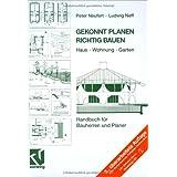 """Gekonnt Planen Richtig Bauen: Haus � Wohnung � Garten. Handbuch f�r Bauherren und Planervon """"Peter Neufert"""""""