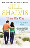 It's in His Kiss <br>(Lucky Harbor)	 by  Jill Shalvis in stock, buy online here