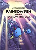 Marcus Pfister Rainbow Fish and the Seamonsters' Cave