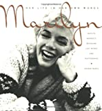 Marilyn: Her Life in Her Own Words: Marilyn Monroes Revealing Last Words and Photographs