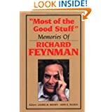 """Most of the Good Stuff:"" Memories of Richard Feynman"