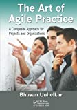 img - for The Art of Agile Practice: A Composite Approach for Projects and Organizations (Advanced & Emerging Communications Technologies) (Hardback) - Common book / textbook / text book