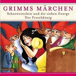 Schneewitchen und die sieben Zwerge / Der Froschkönig (Grimms Märchen) Hörspiel