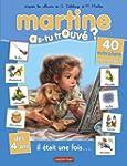 MARTINE AS-TU TROUV� T.15 : IL �TAIT...