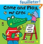 Mr Croc: Come and Play Mr Croc