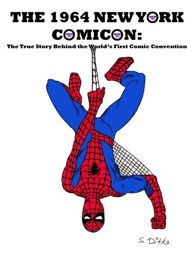 the-1964-new-york-comicon-the-true-story-behind-the-worlds-first-comic-book-convention-the-1960s-the