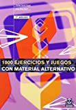 img - for 1000 Ejercicios y Juegos Con Material Alternativo (Deporte) (Spanish Edition) book / textbook / text book