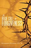 img - for The High Call of Forgiveness: It's A Mandate book / textbook / text book