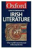 The Concise Oxford Companion to Irish Literature (Oxford Quick Reference)
