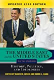 The Middle East and the United States: History, Politics, and Ideologies, UPDATED 2013 EDITION