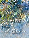 echange, troc Jacques Taddéi, Thierry Dufrene, Paloma Alarco - Monet et l'abstraction