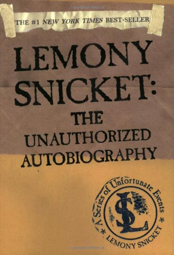 Cover of Lemony Snicket: The Unauthorized Autobiography (A Series of Unfortunate Events)