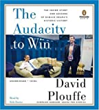 The Audacity to Win: The Inside Story and Lessons of Barack Obamas Historic Victory [Audiobook] [2009] Unabridged Ed. David Plouffe, Erik Davies