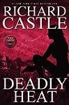 Nikki Heat: Deadly Heat (Castle) Bk. 5