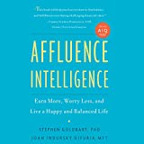 img - for Affluence Intelligence: Earn More, Worry Less, and Live a Happy and Balanced Life book / textbook / text book