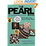 The Pearl Book, 3rd Edition: The Definitive Buying Guide: How to Select, Buy Care for & Enjoy Pearls