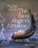 img - for Bass Angler's Almanac: More Than 750 Tips & Tactics book / textbook / text book